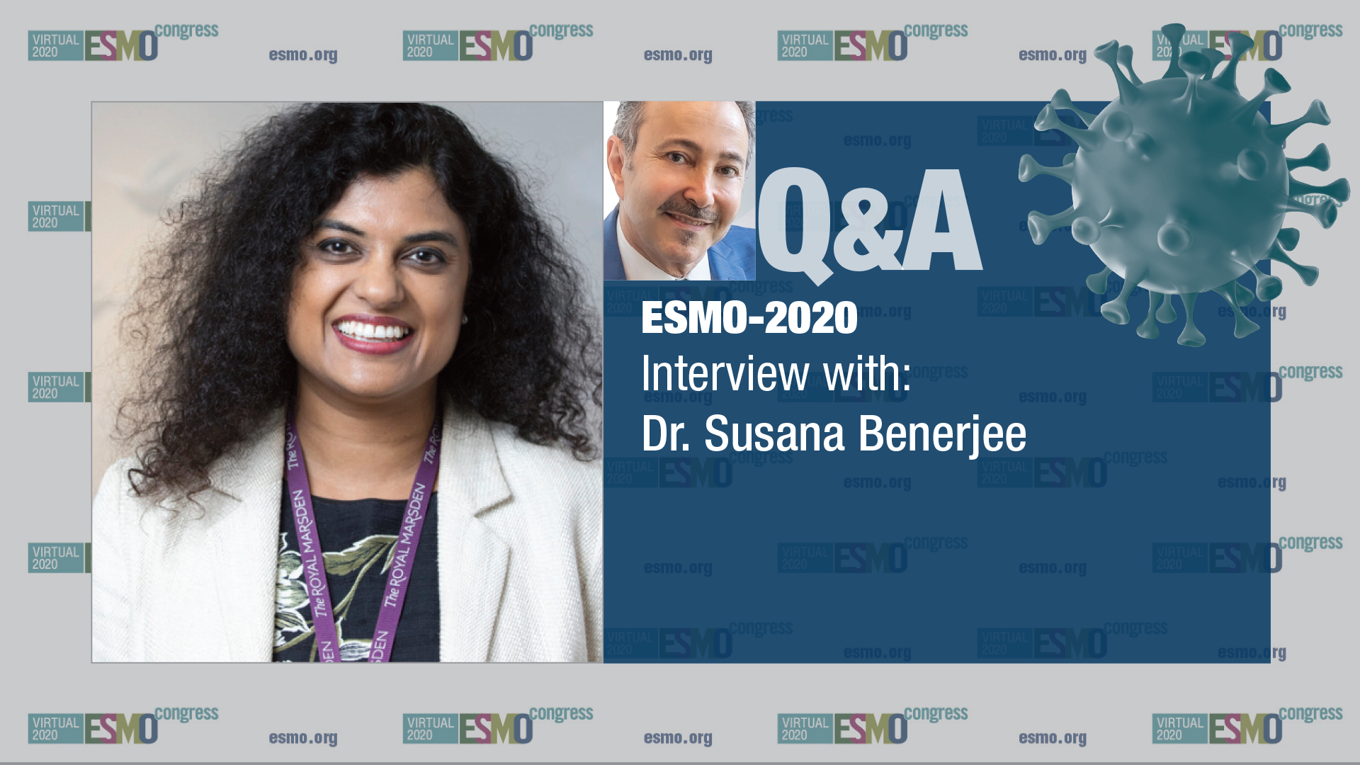 ESMO-2020 - Q&A with Dr. Susana Benerjee - The Impact of COVID-19 on Oncology Professionals: Initial Results of The ESMO Resilience Task Force Survey Collaboration